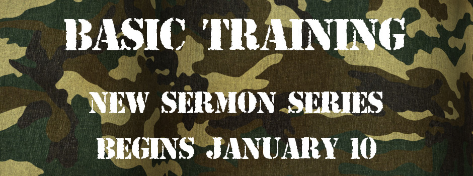 Basic Training Sermon Series